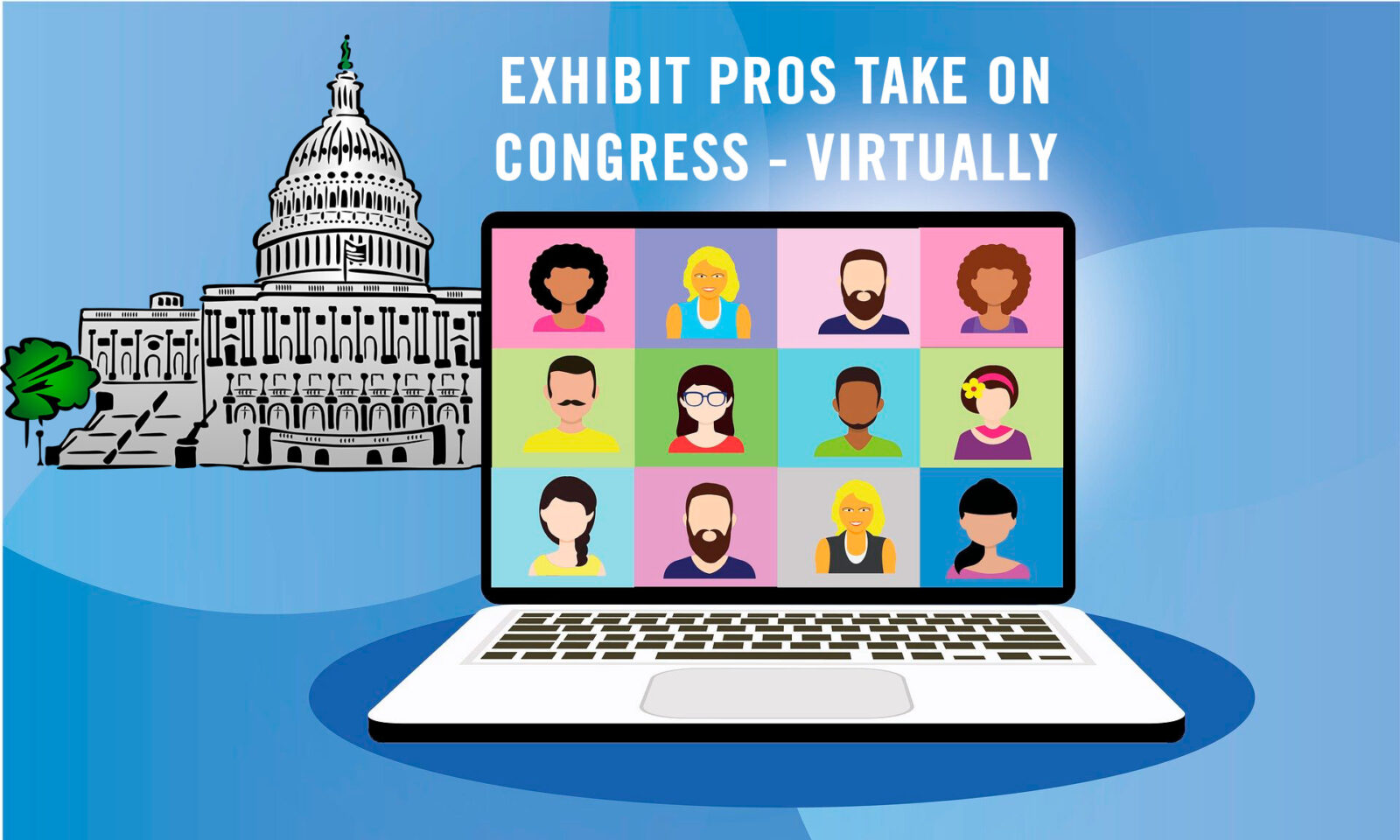 Exhibit pros go to capitol hill virtually